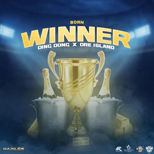 Ding Dong x Dre Island - Born Winner (2021) Single