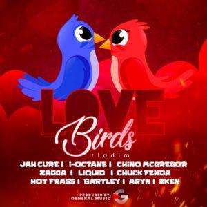 Love Birds Riddim [Di General Records] (2021)