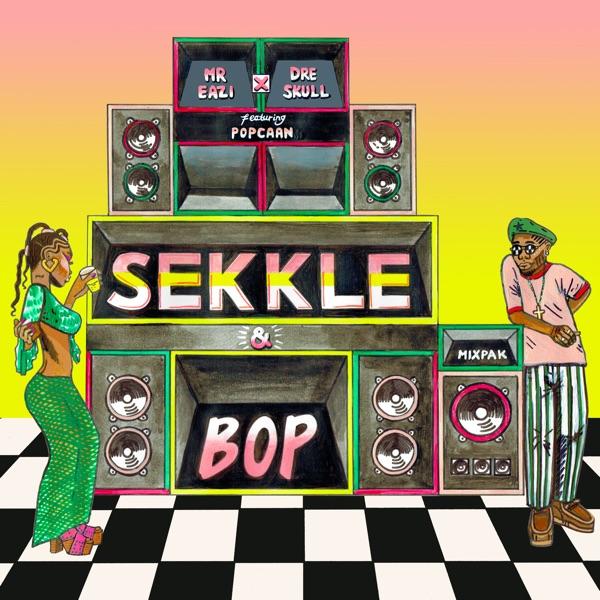 Mr Eazi & Dre Skull feat. Popcaan - Sekkle & Bop (2021) Single