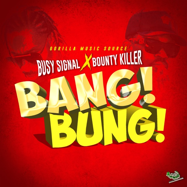 Busy Signal x Bounty Killer - Bang Bung (2021) Single