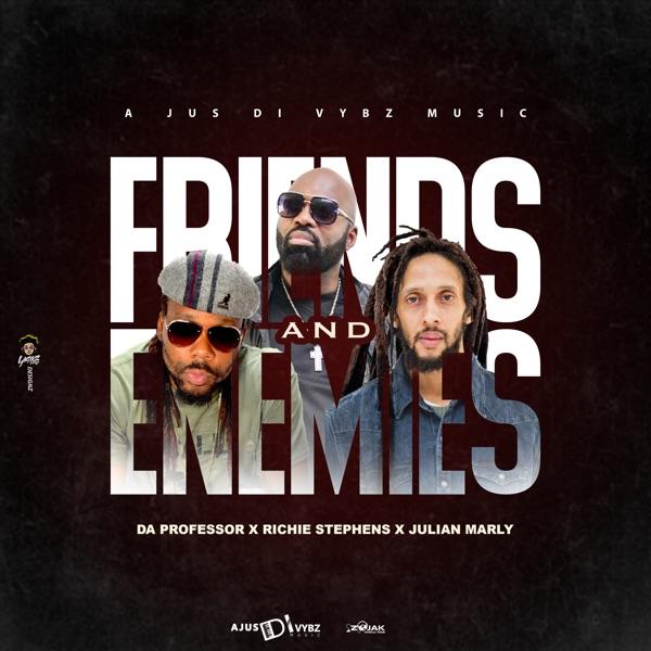 Da Professor x Richie Stephens x Julian Marley - Friends and Enemies (2021) Single