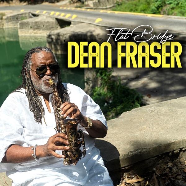 Dean Fraser - Flat Bridge (2021) Album