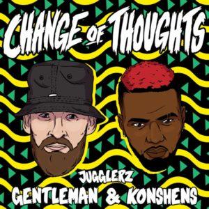 Jugglerz x Gentleman x Konshens - Change of Thoughts (2021) Single