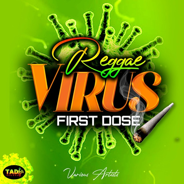 Reggae Virus First Dose [Tad's Record] (2021)