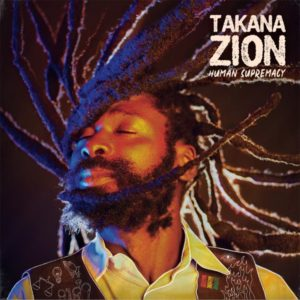 Takana Zion - Human Supremacy (2021) Album