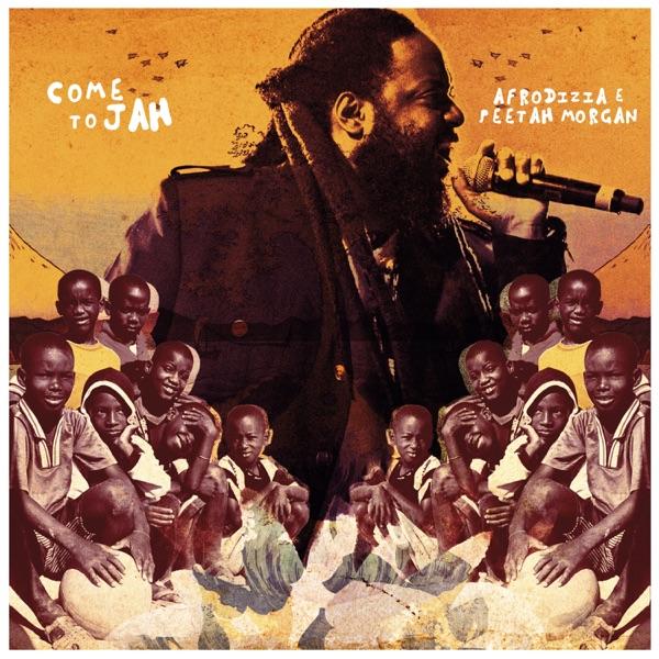 Afrodizia & Peetah Morgan - Come To Jah (2021) Single