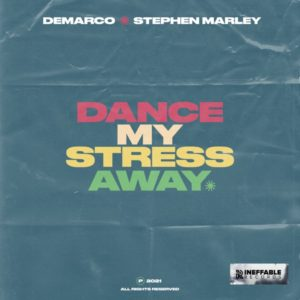 Demarco x Stephen Marley - Dance My Stress Away (2021) Single