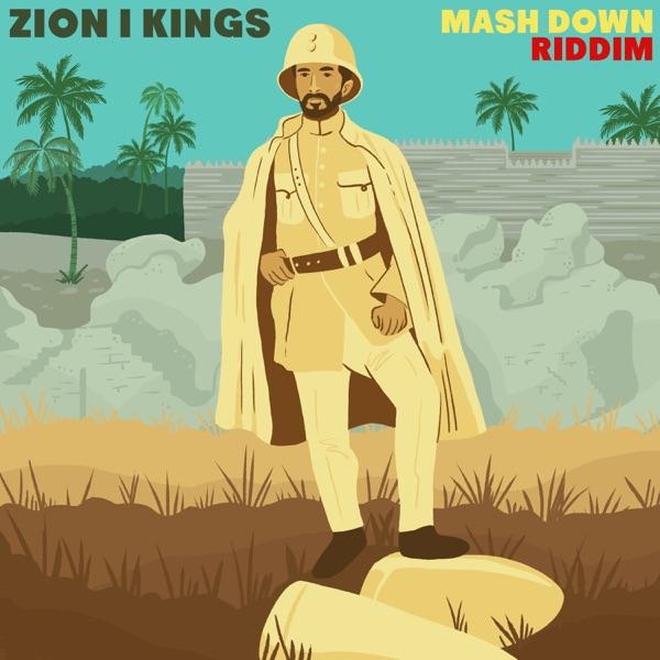 Mash Down Riddim [Zion I Kings] (2021)