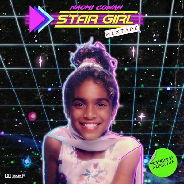 Walshy Fire presents: Naomi Cowan - Star Girl (2021) Mixtape