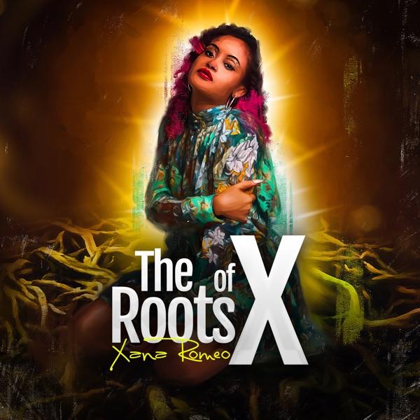 Xana Romeo - The Roots Of X (2021) Album
