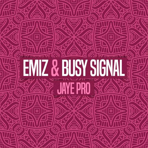 Emiz & Busy Signal - Jaye Pro (2021) Album