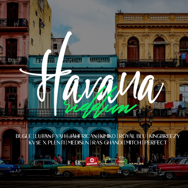 Havana Riddim [Raps-Aid Productions] (2021)