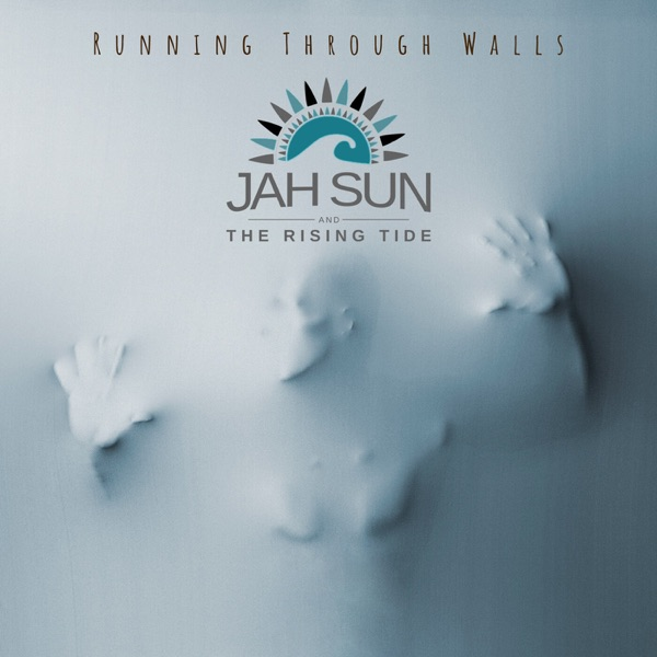 Jah Sun & The Rising Tide - Running Through Walls (2021) Album