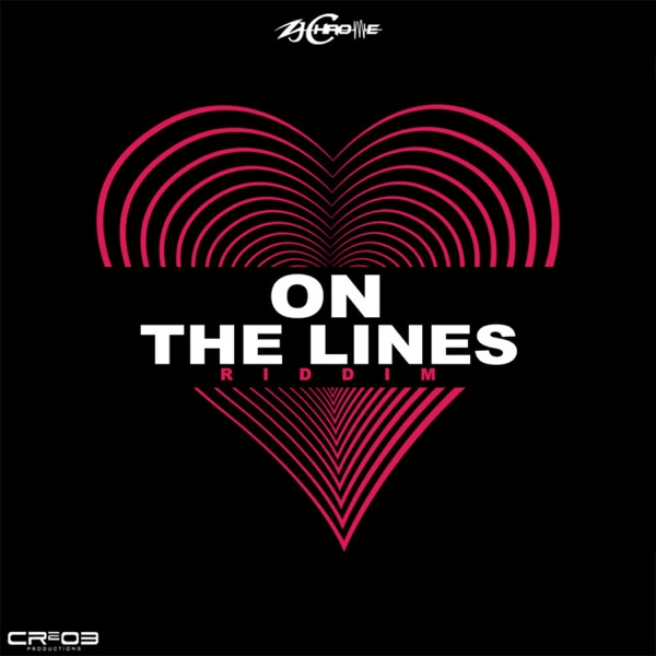 On the Lines Riddim [CR203 Productions / Zj Chrome] (2021)