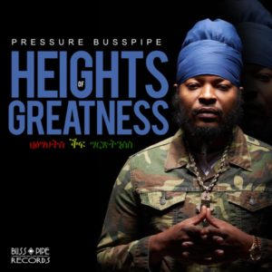 Pressure Busspipe - Heights of Greatness (2021) Album
