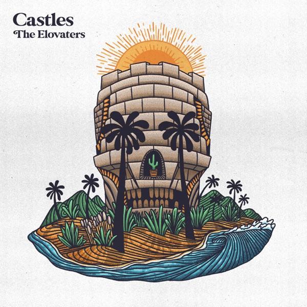 The Elovaters - Castles (2021) Album