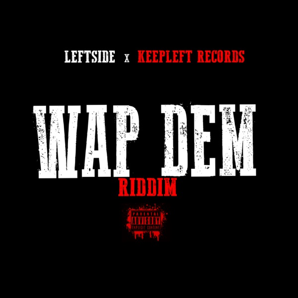 Wap Dem Riddim [KeepLeft Records] (2021)
