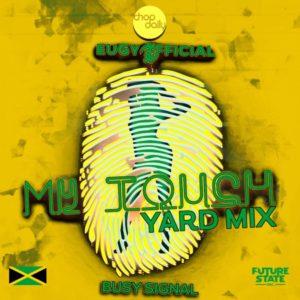 Eugy x Chop Daily x Busy Signal - My Touch (Yard-Mix) (2021) Single
