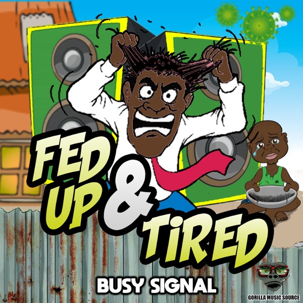 Busy Signal - Fed up & Tired (2021) Single