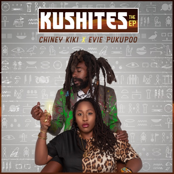 Chiney KIKI & Evie Pukupoo - Kushites (2021) EP