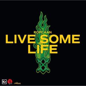 Popcaan - Live Some Life (2021) Single