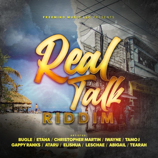 Real Talk Riddim [Freemind Music] (2021)