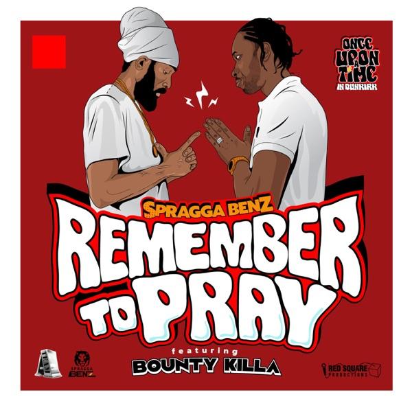Spragga Benz x Bounty Killer - Remember To Pray (2021) Single